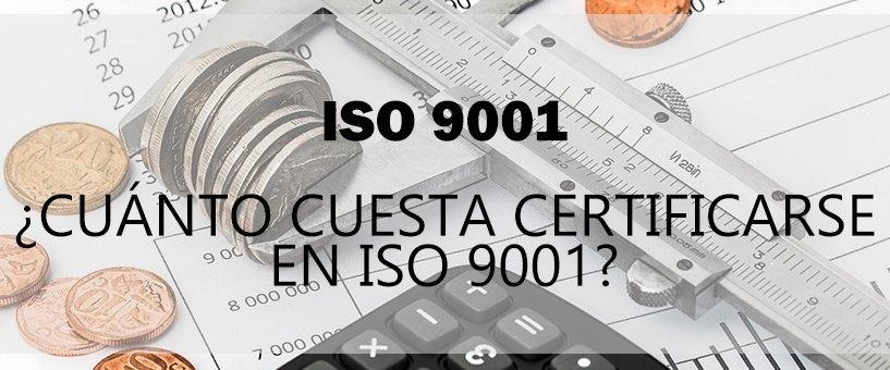 cuanto cuesta certificarse en iso 9001