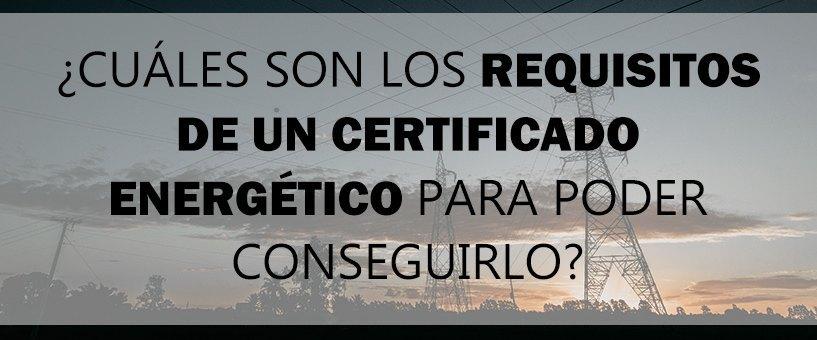 requisitos certificado energetico